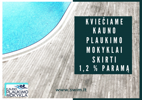 Kviečiame Kauno plaukimo mokyklai skirti 1,2 % paramą